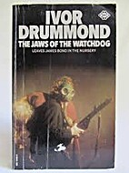 The Jaws of the Watchdog by Ivor Drummond