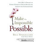 Make the Impossible Possible: One Man's…