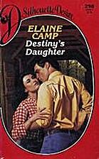 Destiny's Daughter by Elaine Camp
