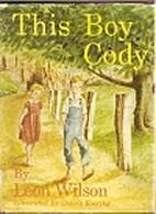 This Boy Cody by Leon Wilson