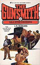 Gila River Crossings (Gunsmith #143) by J.…