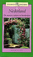 Tuinenreisgids Nederland by Hanneke van Dijk