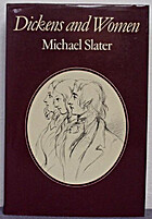 Dickens and Women by Michael Slater