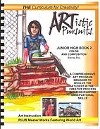 Artistic Pursuits Book 2 Grades 7-8 Color…