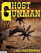 Ghost Gunman by Hal Jons