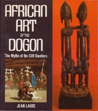 African art of the Dogon; the myths of the…