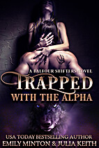 Trapped with the Alpha by Julia Keith
