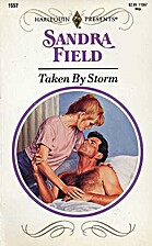 Taken by Storm by Sandra Field
