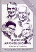 American airpower biography: A survey of the…