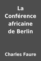 La Conférence africaine de Berlin by…