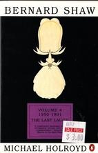 Bernard Shaw, Volume 4: 1950-1991; The Last…