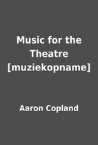 Music for the Theatre [muziekopname] by…