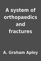 A system of orthopaedics and fractures by A.…