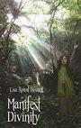 Manifest Divinity - Lisa Spiral Besnett