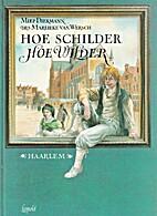 Hoe schilder hoe wilder Haarlem by Miep…