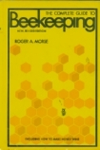 The Complete Guide to Beekeeping by Roger A.…