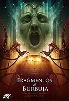 Fragmentos de burbuja by Juan Antonio…