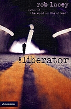 the liberator by Rob Lacey