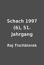 Schach 1997 (6), 51. Jahrgang by Raj…