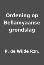 Ordening op Bellamyaanse grondslag by P. de…