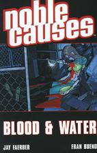 Blood & Water (Noble Causes, Vol. 4) by Jay…