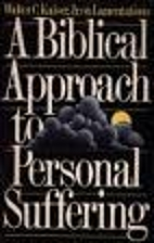 A Biblical approach to personal suffering by…