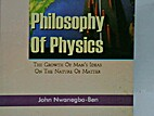 Philosophy of Physics : The Growth of Mans…