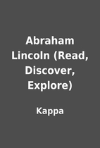 Abraham Lincoln (Read, Discover, Explore) by…