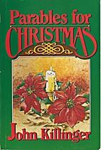 Parables for Christmas by John Killinger