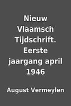 Nieuw Vlaamsch Tijdschrift. Eerste jaargang…
