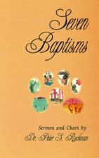 Seven Baptisms by Peter S. Ruckman