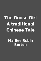 The Goose Girl A traditional Chinese Tale by…