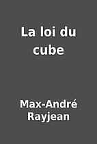 La loi du cube by Max-André Rayjean