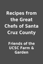 Recipes from the Great Chefs of Santa Cruz…