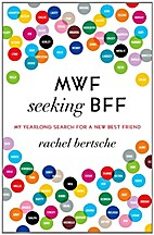 MWF seeking BFF : my yearlong search for a…