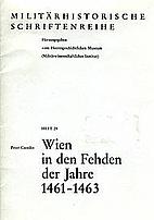 Wien in den Fehden der Jahre 1461-1463 by…
