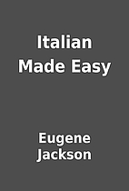 Italian Made Easy by Eugene Jackson