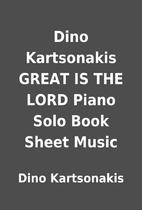 Dino Kartsonakis GREAT IS THE LORD Piano…