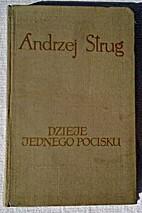 Dzieje jednego pocisku. by Andrzej Strug