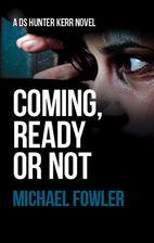 Coming, Ready or Not by Michael Fowler