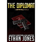 The Diplomat: A Justin Hall Novella (Justin…