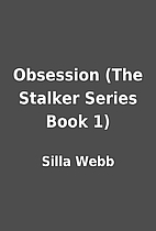 Obsession (The Stalker Series Book 1) by…