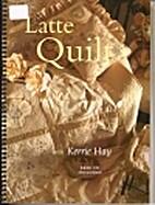 Latte Quilt by Kerrie Hay