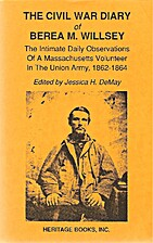 The Civil War diary of Berea M. Willsey by…