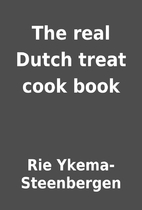 The real Dutch treat cook book by Rie…
