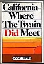 California -- where the twain did meet by…