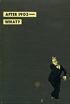 After 1903--what? by Robert Benchley