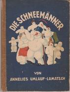 Die Schneemänner by Annelies…
