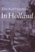 In Holland by Joris-Karl Huysmans