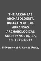 THE ARKANSAS ARCHAEOLOGIST, BULLETIN OF THE…